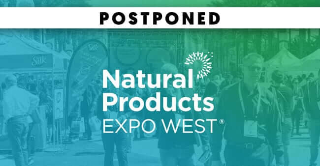 Natural Products Expo West 2020 Postponed Due to Coronavirus