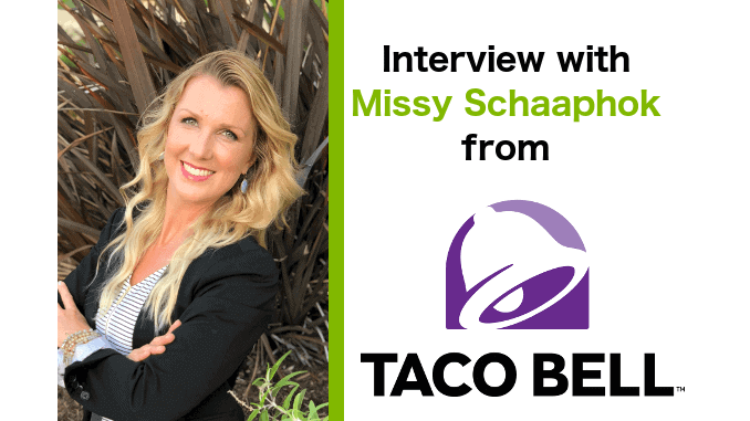 Interview with Missy Schaaphok from Taco Bell