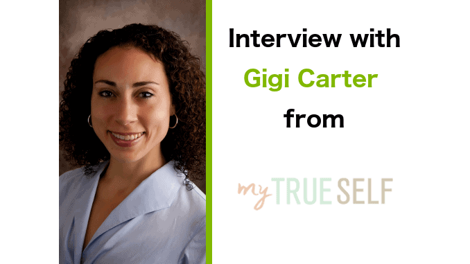 Interview with Gigi Carter from My True Self