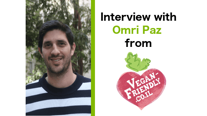 Interview with Omri Paz from Vegan Friendly Israel
