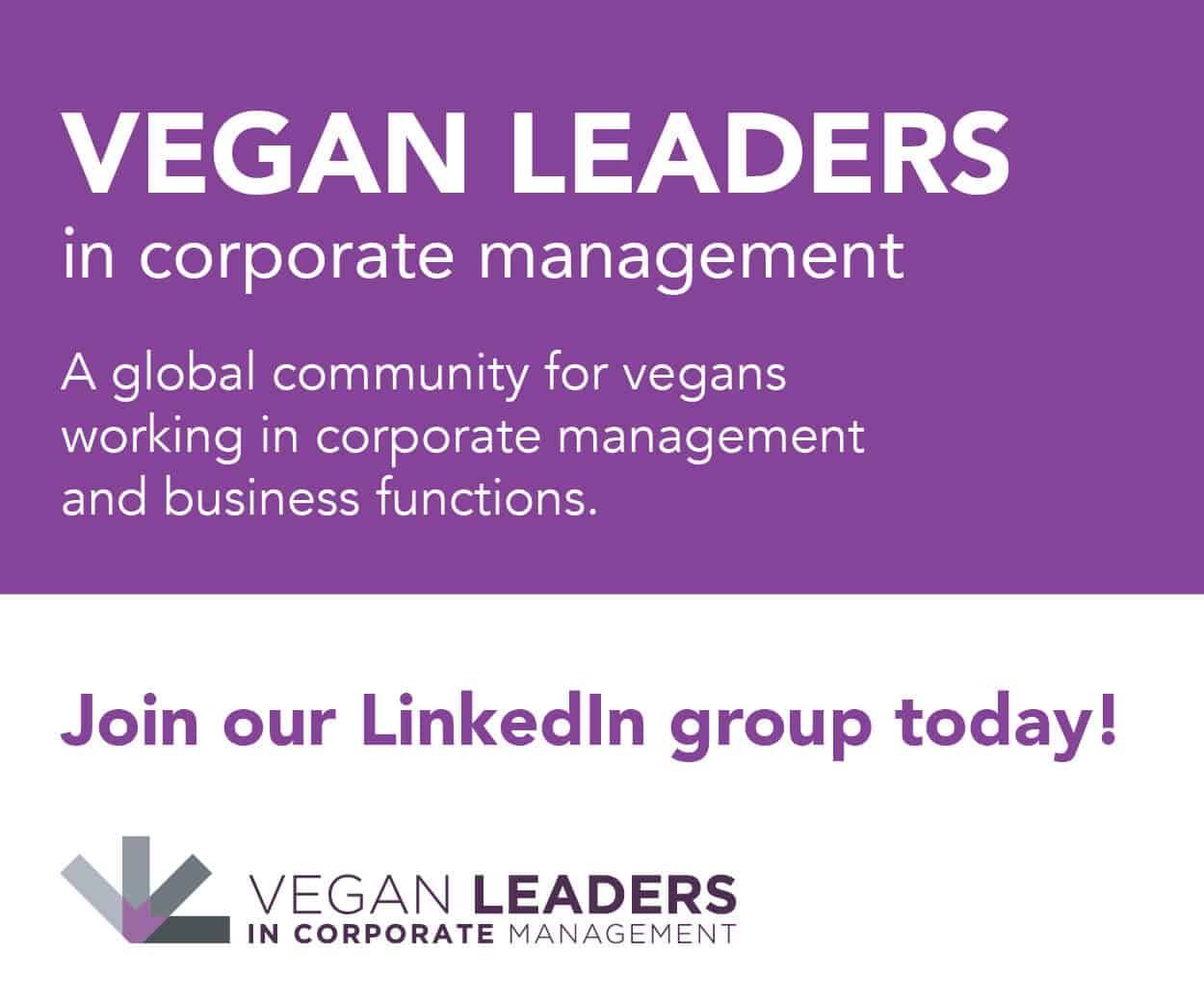 Vegan Leaders in Corporate Management - A global community for vegans working in corporate management and business functions.