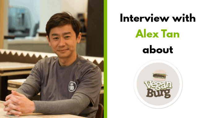 Alex Tan – Veganburg CEO & Founder