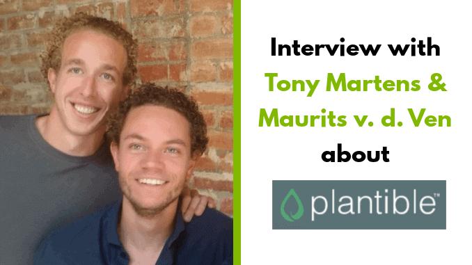 Plantible Co Founders Tony Martens and Maurits van de Ven